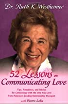 52 Lessons on Communicating Love: Tips,…