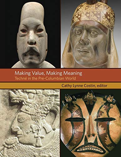 making-value-making-meaning-techne-in-the-pre-columbian-world