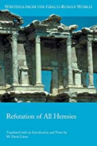 Refutation of All Heresies (Writings from…