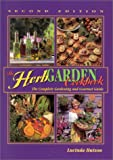 Hutson, Lucinda: The Herb Garden Cookbook: The Complete Gardening and Gourmet Guide