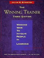 The Winning Trainer: Winning Ways to Involve…