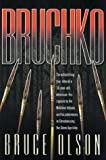 Olson, Bruce: Bruchko: The Astonishing True Story Of A Nineteen-Year-Old's Capture By The Stone-Age Motilone Indians And The Impact He Had Living Out The Gospel Among Them