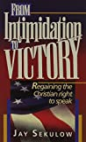 Sekulow, Jay: From Intimidation to Victory: Regaining the Christian Right to Speak