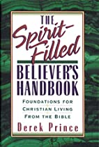 The Spirit-Filled Believer's Handbook by…