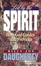 Led by the Spirit: How God Guides and…