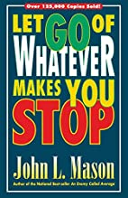 Let Go of Whatever Makes You Stop by John…