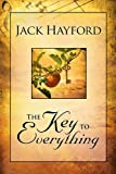 Hayford, Jack: The Key to Everything