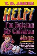 Help I'm Raising My Children Alone by…