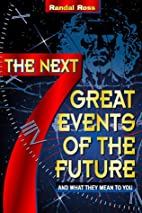 The Next Seven Great Events of the Future:…