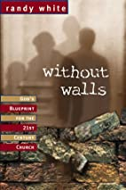 Without Walls: God's Blueprint for the 21st…
