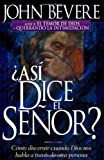 Bevere, John: Asi Dice El Senor (Spanish Edition)