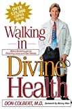 Colbert, Don, MD: Walking in Divine Health