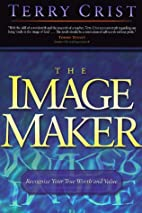 Image Maker, The by Terry Crist