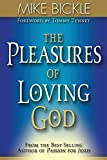 Bickle, Mike: The Pleasures of Loving God
