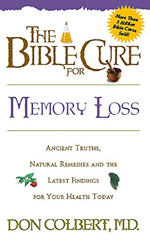 the-bible-cure-for-memory-loss-ancient-truths-natural-remedies-and-the-latest-findings-for-your-health-today-new-bible-cure-siloam