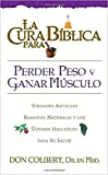 Colbert, Don: La Cura Biblica Para Perder Peso (New Bible Cure (Siloam)) (Spanish Edition)