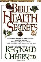 Bible Health Secrets by M.D. Reginald Cherry