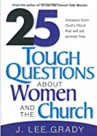 25 Tough Questions About Women and the…