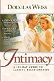 Douglas Weiss: Intimacy: A 100-Day Guide to Lasting Relationships