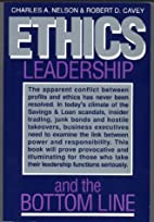 Ethics, Leadership, and the Bottom Line by…