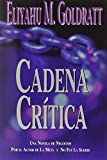 Goldratt, Eliyahu M.: Cadena Critica/Critical Chain