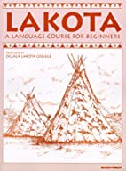 Lakota: A Language Course for Beginners by…