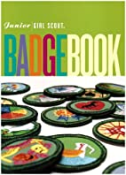 Junior Girl Scout Badgebook by Girl Scouts