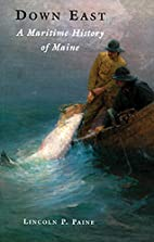 Down East : A Maritime History Of Maine by…