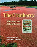 Stephen Cole: The Cranberry: Hard Work and Holiday Sauce