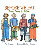 Before we eat : from farm to table by Pat…