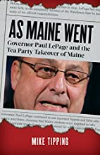 As Maine Went: Governor Paul LePage and the…