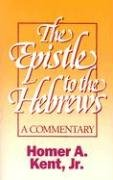 The Epistle to the Hebrews (Kent Collection)…