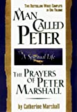 Marshall, Catherine: A Man Called Peter and the Prayers of Peter Marshall: A Spiritual Life