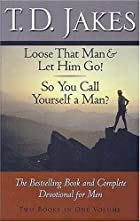 Loose that Man & Let Him Go! / So You Call…