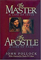 The Master and the Apostle by John Pollock