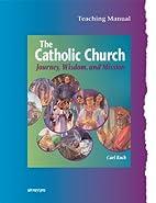 The Catholic Church: Journey, Wisdom, &…