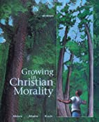 Growing in Christian Morality by Julia…