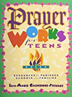 Prayer Works for Teens: Book 2: Resources…