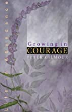 Growing in Courage (Life in Abundance) by…