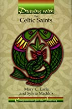 Praying with the Celtic saints by Mary C.…