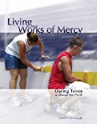 Living the works of mercy : daring teens to…