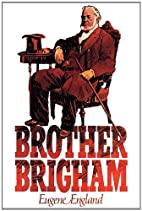 Brother Brigham by Eugene England