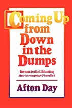 Coming Up From Down In The Dumps by Afton…