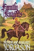 Family knights by Brenton G. Yorgason