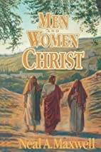 Men and Women of Christ by Mel Maxwell