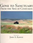 Kiewit, John S.: Gone to Sanctuary: From the Sins of Confusion