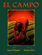 El Campo: Poems & Paintings by Juan Delgado