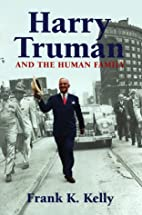 Harry Truman and the Human Family by Frank…