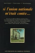 Si l'Union nationale m'était contée by…
