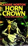 Norton, Andre: Horn Crown